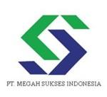Lowongan PT MEGAH SUKSES INDONESIA