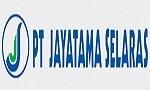 Lowongan PT Jayatama Selaras